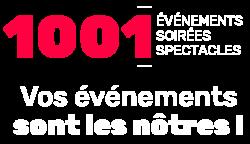 1001 événements, soirées, spectacles - Vos événements sont les nôtres !